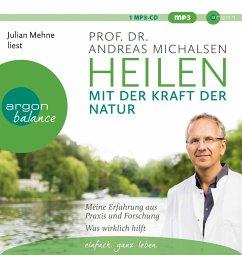 Heilen mit der Kraft der Natur, 1 MP3-CD - Michalsen, Andreas