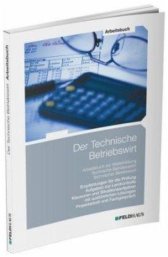 Der Technische Betriebswirt / Arbeitsbuch - Schmidt, Elke H.