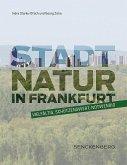 Stadtnatur in Frankfurt - vielfältig, schützenswert, notwendig