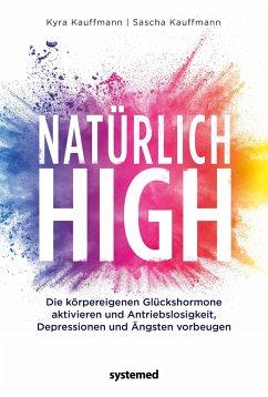 Natürlich high - Kauffmann, Kyra; Kauffmann, Sascha