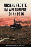 Unsere Flotte im Weltkriege 1914/1916
