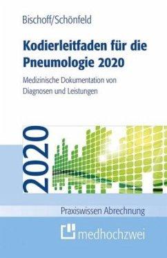 Kodierleitfaden für die Pneumologie 2020 - Bischoff, Helge;Schönfeld, Nicolas