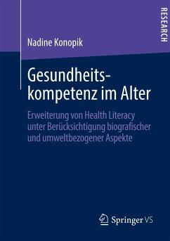 Gesundheitskompetenz im Alter - Konopik, Nadine
