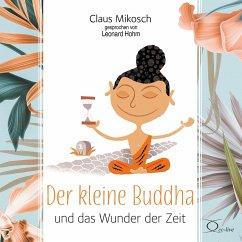 Der kleine Buddha und das Wunder der Zeit, 3 Audio-CD - Mikosch, Claus