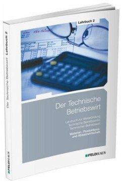 Der Technische Betriebswirt / Lehrbuch 2 - Schmidt, Elke H.; Glockauer, Jan; Osenger, Henry Ch