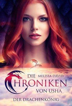 Die Chroniken von Usha - Der Drachenkönig (eBook, ePUB) - David, Melissa