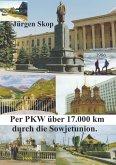 Per PKW über 17.000 km durch die Sowjetunion.