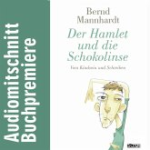 Der Hamlet und die Schokolinse. Vom Kindsein und Schreiben (MP3-Download)