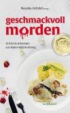 geschmackvoll morden: 25 Krimis und Rezepte aus Baden-Württemberg (eBook, ePUB)