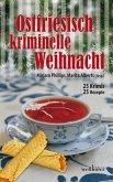 Ostfriesisch kriminelle Weihnacht: 25 Krimis und 25 Rezepte (eBook, ePUB)