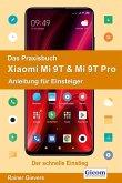 Das Praxisbuch Xiaomi Mi 9T & Mi 9T Pro - Anleitung für Einsteiger (eBook, PDF)