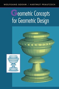 Geometric Concepts for Geometric Design (eBook, PDF) - Prautzsch, Hartmut; Boehm, Wolfgang