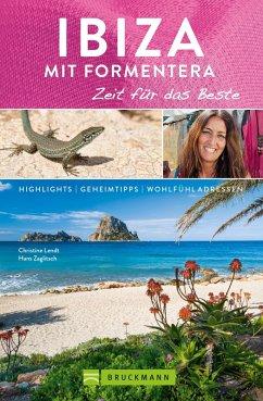 Bruckmann Reiseführer Ibiza mit Formentera: Zeit für das Beste (eBook, ePUB) - Lendt, Christine; Zaglitsch, Hans