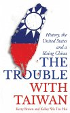 The Trouble with Taiwan (eBook, ePUB)