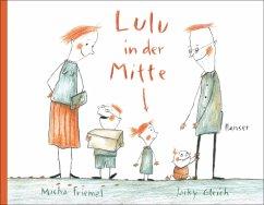 Lulu in der Mitte - Friemel, Micha; Gleich, Jacky