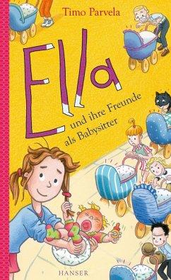 Ella und ihre Freunde als Babysitter / Ella Bd.16 - Parvela, Timo
