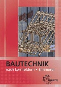 Bautechnik nach Lernfeldern Zimmerer, m. CD-ROM - Ballay, Falk;Frey, Hansjörg;Heilig, Bernd