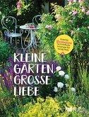 Kleine Gärten, große Liebe