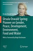 Úrsula Oswald Spring: Pioneer on Gender, Peace, Development, Environment, Food and Water