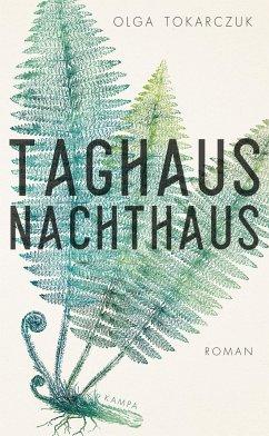 Taghaus, Nachthaus - Tokarczuk, Olga