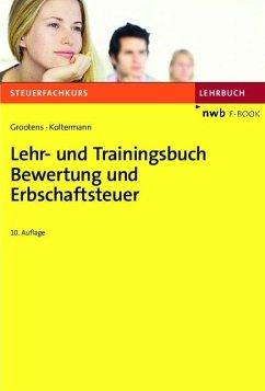 Lehr- und Trainingsbuch Bewertung und Erbschaftsteuer (eBook, PDF) - Grootens, Mathias; Koltermann, Jörg