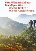 Vom Wienerwald zur Buckligen Welt (eBook, ePUB)