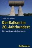 Der Balkan im 20. Jahrhundert (eBook, ePUB)