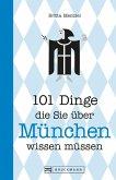 101 Dinge, die Sie über München wissen müssen (eBook, ePUB)