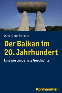 Der Balkan im 20. Jahrhundert (eBook, PDF) - Schmitt, Oliver Jens