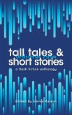 Tall Tales & Short Stories: A Flash Fiction Anthology (Escaped Ink Fiction, #1) (eBook, ePUB)