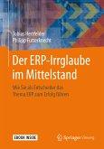 Der ERP-Irrglaube im Mittelstand (eBook, PDF)