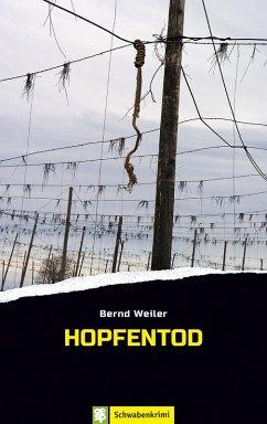 Hopfentod / Kim Lorenz Bd.1 (eBook, ePUB) - Weiler, Bernd