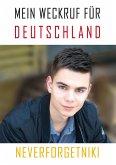Mein Weckruf für Deutschland - Neverforgetniki (eBook, PDF)