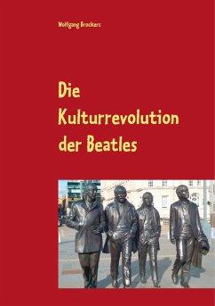 Die Kulturrevolution der Beatles (eBook, ePUB)