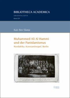 Muhammed Ali Al Hammi und der Panislamismus - Ben Slama, Kais