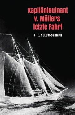Kapitänleutnant v. Möllers letzte Fahrt