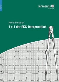 1 x 1 der EKG-Interpretation - Bamberger, Werner