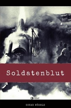 Soldatenblut - Wöhrle, Oskar