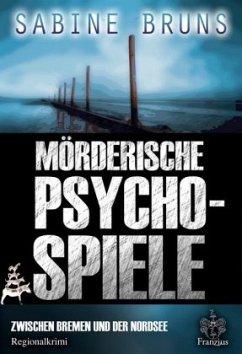 Mörderische Psychospiele - Bruns, Sabine