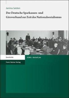 Der Deutsche Sparkassen- und Giroverband zur Zeit des Nationalsozialismus - Salden, Janina