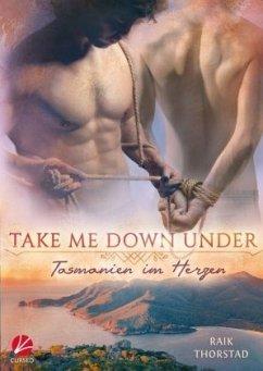 Take me down under: Tasmanien im Herzen - Thorstad, Raik