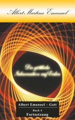 Albert-Martina Emanuel - Die göttliche Inkarnation auf Erden - Emanuel-Gott, Albert