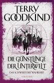 Die Günstlinge der Unterwelt / Das Schwert der Wahrheit Bd.3