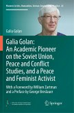 Galia Golan: An Academic Pioneer on the Soviet Union, Peace and Conflict Studies, and a Peace and Feminist Activist