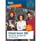 Einfach besser 500! Deutsch für den Beruf B2, Kurs-und Arbeitsbuch