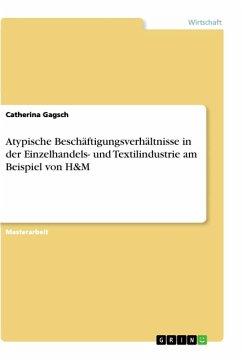 Atypische Beschäftigungsverhältnisse in der Einzelhandels- und Textilindustrie am Beispiel von H&M