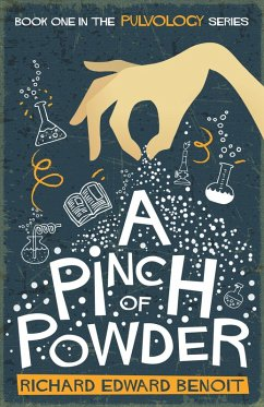A Pinch of Powder (Pulvology Series, #1) (eBook, ePUB) - Benoit, Richard Edward