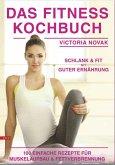 Das Fitness Kochbuch 100 einfache Rezepte für Muskelaufbau und Fettverbrennung schlank und fit mit guter Ernährung (eBook, ePUB)