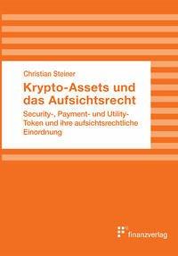 Krypto-Assets und das Aufsichtsrecht