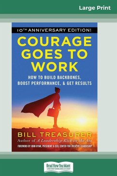 Courage Goes to Work: How to Build Backbones, Boost Performance, and Get Results (16pt Large Print Edition) - Treasurer, Bill; Ryan, John
